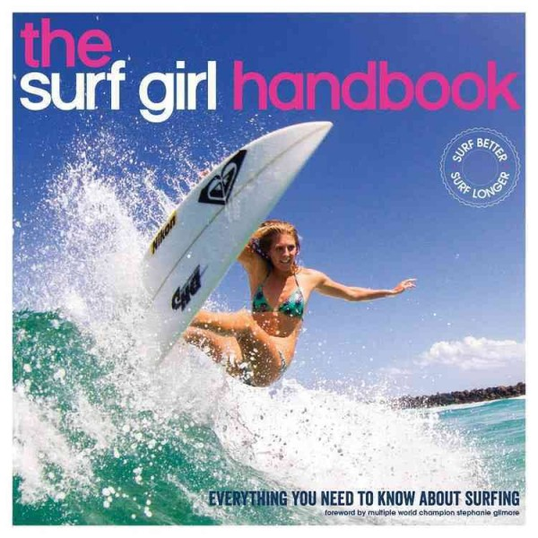 The Surf Girl Handbook - Everything you need to know about surfing