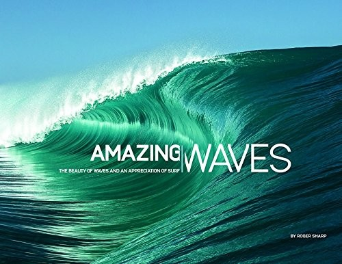 Amazing Waves - Beauty of Waves and an Appreciation of Surf